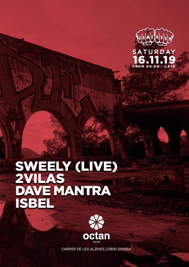 Game Over presents Sweely (live), 2vilas, Dave Mantra  & Isbel at Octan Ibiza!